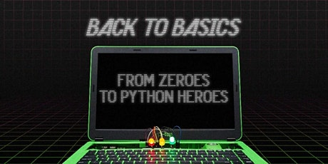 Back to Basics: From Zeroes to Python Heroes, [Ages 11-14], 27 Jul - 06 Aug Holiday Camp (2:00PM) @ Online tickets