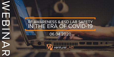 RF Awareness and ESD Lab Safety in the era of COVID-19 tickets