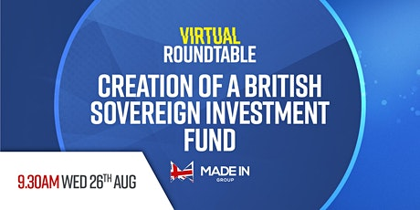 Virtual Roundtable  - Creation of a British Sovereign investment fund(APMG) tickets