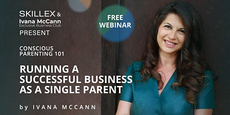 Conscious Parenting 101: Running A Successful Business As A Single Parent tickets