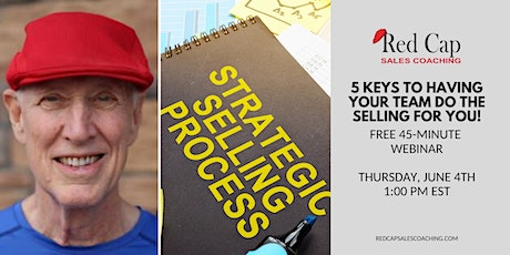 5 Keys to Having Your Team Do the Selling for You! tickets