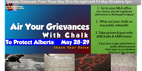 Air Your Grievances -Chalk Messages, Protect Alberta - May 28-29 MLA Office tickets