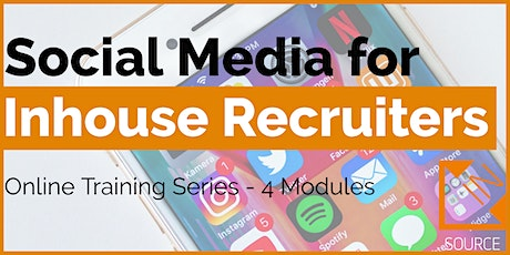 Social Media for In-house Recruiters (ONLINE TRAINING SERIES) tickets