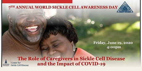The Role of Caregivers in Sickle Cell Disease and the Impact of COVID-19:  HU Center for Sickle Cell Disease 7th Annual World Sickle Cell Day Event tickets