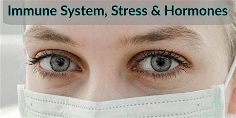 A Holistic Approach to Stress, Hormones & Immunity - Live Webinar tickets
