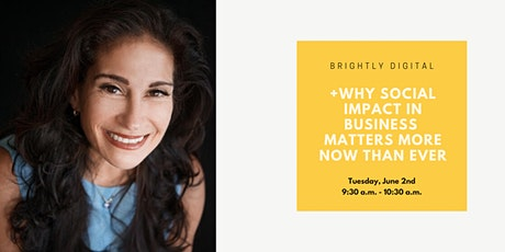 Brightly Digital: Why Social Impact in Business Matters More Now than Ever tickets