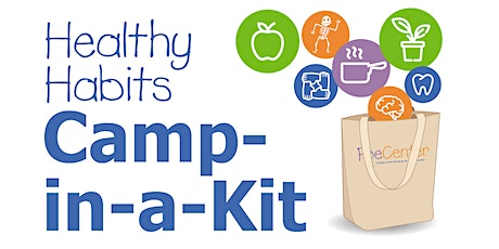 Healthy Habits Camp...In-a-Kit! tickets