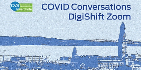 CVS Inverclyde COVID Conversations - DigiShift Zoom tickets