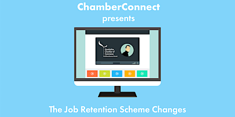 ChamberConnect: The Job Retention Scheme Changes tickets