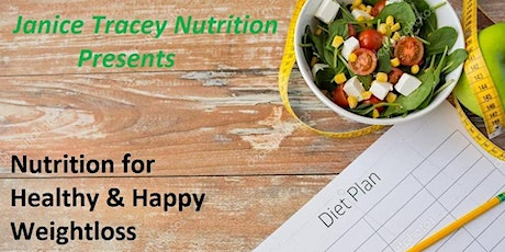 Nutrition for a Happy and Healthy Weight Loss - 4 week coaching  tickets
