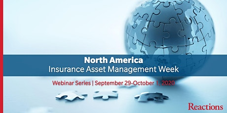 Reactions North America Insurance Asset Management Week - Webinar Series tickets