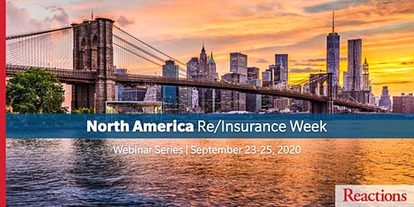 Reactions North America Re/Insurance Week & Awards - Webinar Series tickets