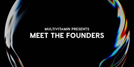 Multivitamin Presents: Meet the Founders tickets