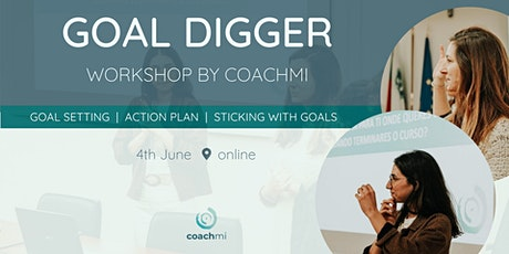 GOAL DIGGER WORKSHOP | How to set, plan and stick to your goals? bilhetes