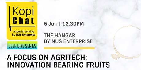Kopi Chat Deep Dive - A focus on Agritech: Innovation bearing fruits tickets