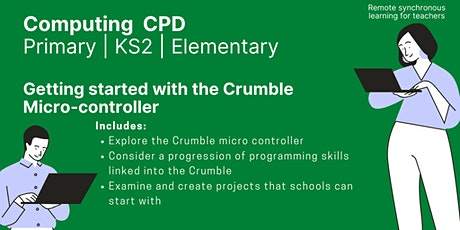 Primary / KS2 - Getting started with the Crumble micro-controller tickets