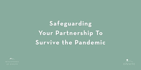 Safeguarding Your Partnership To Survive the Pandemic - Live Webinar tickets
