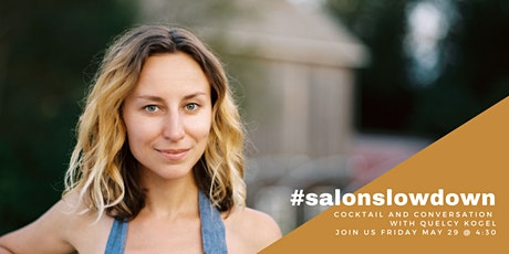 #SALONSLOWDOWN--Cocktails and Conversation with Quelcy Kogel tickets