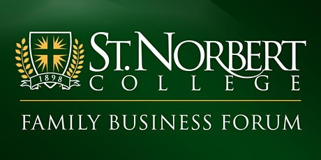 The St Norbert College Family Business Forum; Business Strategy Webinar Series - How to Stay Connected with your Team, Clients, and Prospects during a Pandemic tickets