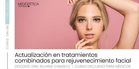 Actualización en tratamientos combinados para rejuvenecimiento facial entradas