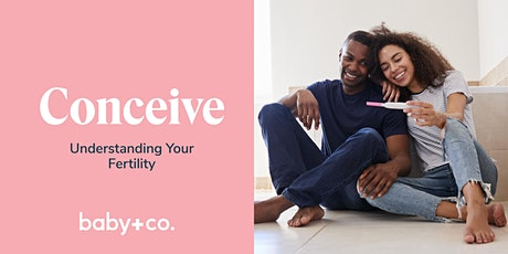 Conceive: Understanding Your Fertility Virtual Class tickets