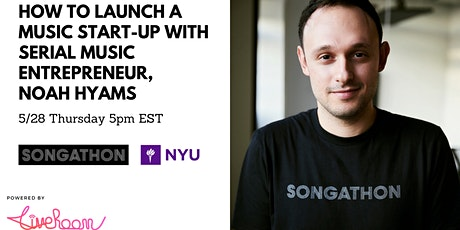 How to Launch a Music Start-Up With Serial Music Entrepreneur, Noah Hyams tickets