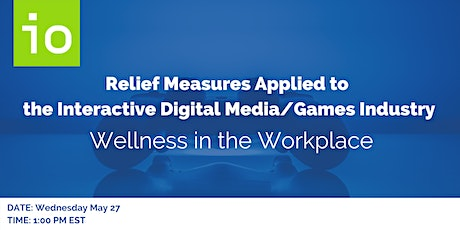 Relief Measures For the IDM/Games Industry: Wellness in the Workplace tickets