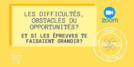 Labo-Philo - Les difficultés, obstacles ou opportunités? tickets