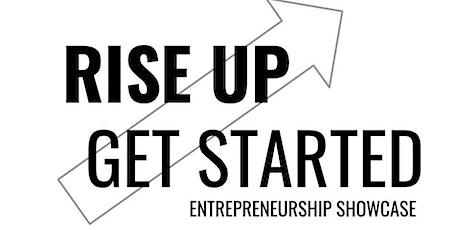 Rise Up, Get Started Entrepreneurship Showcase tickets