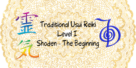 Traditional Usui Reiki - Level I - Shoden (The Beginning) tickets
