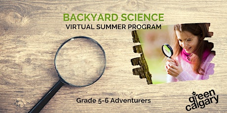 Backyard Science Summer Program for Grade 5-6 tickets