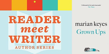 Reader Meet Writer: Marian Keyes | Grown Ups tickets