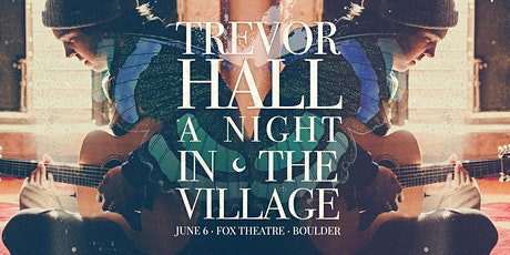 TREVOR HALL - A NIGHT IN THE VILLAGE LIVESTREAM - POSTPONED: NEW DATE TBD* tickets