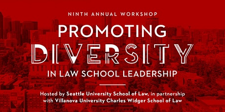 Ninth Annual Promoting Diversity in Law School Leadership Workshop tickets
