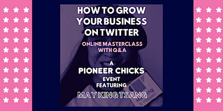 How To Grow Your Business On Twitter - Online Masterclass Webinar and Q&A tickets