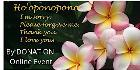 Free Yourself through Ho'oponopono ONLINE Workshop tickets