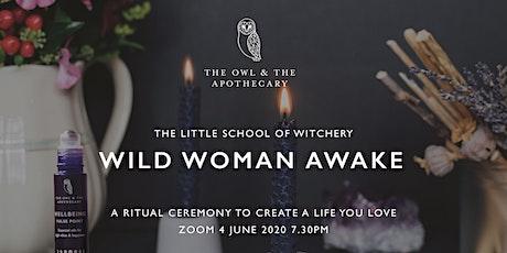 The Little School of Witchery - Wild Woman Awake tickets