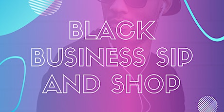 Black business sip and shop (Brevard County edition) tickets