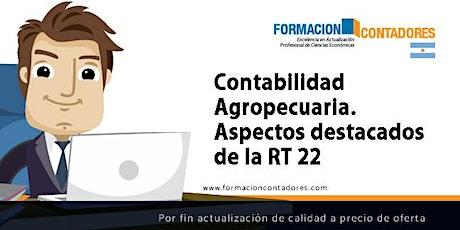 GRABACION - Contabilidad Agropecuaria. Aspectos destacados de la RT 22 entradas