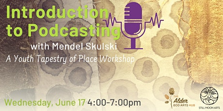 Introduction to Podcasting Workshop - Youth Tapestry of Place tickets