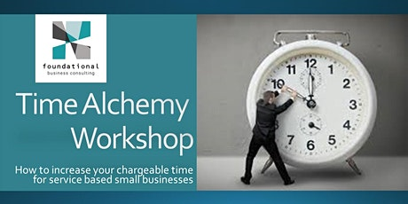 Time = Money - Time Alchemy Workshop for Small Businesses tickets