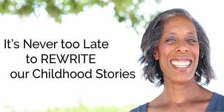 It's Never too Late to REWRITE our Childhood Stories tickets