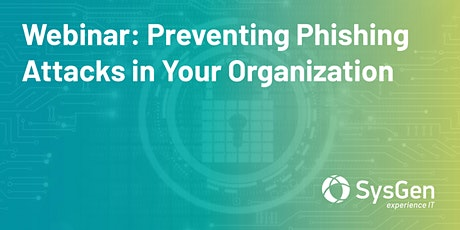 Preventing Phishing Attacks in Your Organization tickets