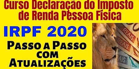 CURSO IRPF 2020 na Pratica Via WEB 100% - com o Professor Marco Dalponte ingressos