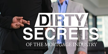NEW! Dirty Secrets of the Mortgage Industry   CE Class   3 General Credits tickets