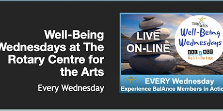 BalAnce LIVE ON-LINE Well-Being Wednesdays  (Rotary Centre for the Arts) tickets