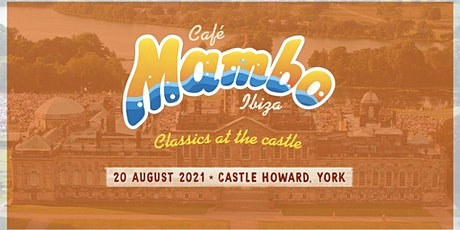 Cafe Mambo Ibiza - Classics At the Castle - York tickets