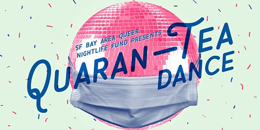 QNF Presents: Quaran-Tea Dance Pride Kickoff