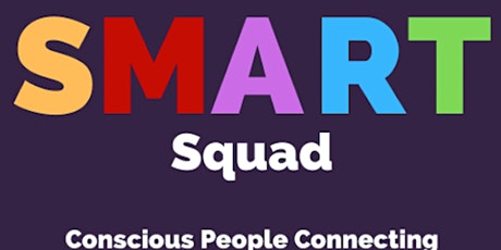 SMART Squad - Conscious People Connecting  tickets