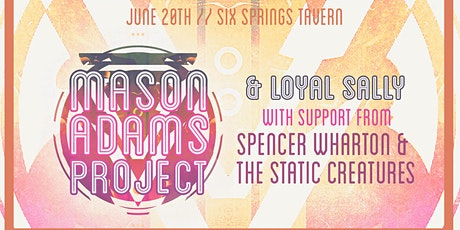 Mason Adams Project with Loyal Sally and Static Creatures tickets